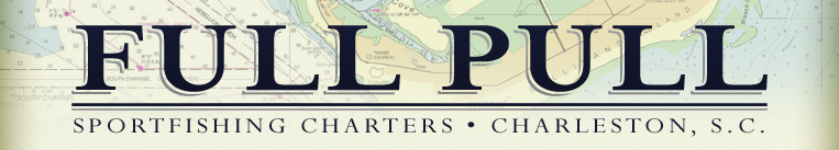 Full Pull - Fishing Charters - Charleston, SC
